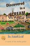 Discovered In A Scream: A Story of Survival and Healing