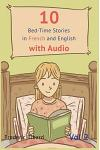 10 Bedtime Stories in French and English with Audio.: French for Kids - Learn French with Parallel English Text