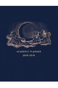 2018-2019 Academic Planner: Vintage Hand Drawn Moon - Aug 2018 - July 2019 Weekly View -To Do Lists, Goal-Setting, Class Schedules + More - Galaxy