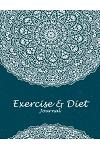 Exercise & Diet Journal: Beauty Blue Book, 2019 Weekly Meal and Workout Planner and Grocery List 8.5