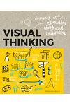 Visual Thinking: Empowering People & Organizations Through Visual Collaboration