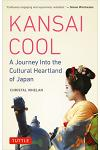 Kansai Cool: A Journey Into the Cultural Heartland of Japan