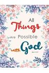 All Things Are Possible with God - Mark 10: 27: Floral Watercolor, Bible Quotes, Composition Book, Journal, 8.5 X 11 Inch 110 Page, Wide Ruled