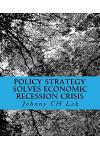 Policy Strategy Solves Economic Recession Crisis