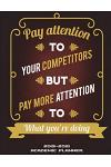 2019-2021 Academic Planner: Pay Attention to Your Competitors But Pay More Attention to What You're Doing: Three Year Monthly Schedule Organizer,