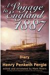 A Voyage to England 1887: Diary of Henry Penketh Fergie