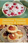Mini Delicious Tropical Desserts & Sweets
