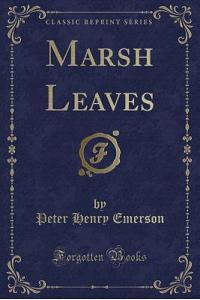 Marsh Leaves (Classic Reprint)