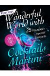 A Wonderful World with Cocktails Martini.25 Pleasant Aperitif Cocktails. Full Color