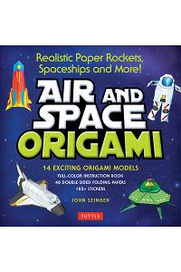 Air and Space Origami Kit : Paper Rockets, Airplanes, Spaceships and More!