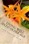 Living Well into Older Age: Vital Involvement, Joy, and Meaning