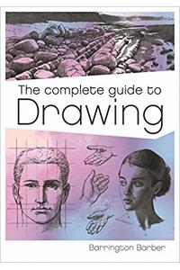 The Complete Guide to Drawing : A Practical Course for Artists