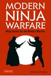 Modern Ninja Warfare: Ninja Tactics for the Modern Warrior