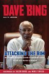 Dave Bing: Attacking the Rim: My Unlikely Journey from NBA Legend to Mayor to Mentor