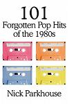 101 Forgotten Pop Hits of the 1980s
