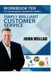 Workbook Ten of the Business Essentials Series: Simply Brilliant Customer Service