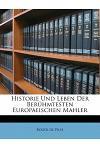 Historie Und Leben Der Beruhmtesten Europaeischen Mahler