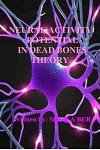 Neural Activity Potential in Dead Bones Theory. Written by Sheila Ber.