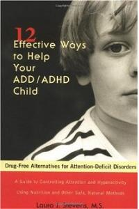 12 Effective Ways Help Your ADD/ADHD Child: Drug-Free Alternatives for Attention-Deficit Disorders