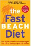 Fast Beach Diet: The Super-Fast Plan to Lose Weight and Get in Shape in Just Six Weeks