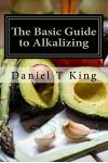 The Basic Guide to Alkalizing: A Healing Journey