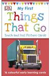 My First Things That Go (My First Board Book)