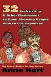 32 Podcasting & Other Businesses to Open Showing People How to Cut Expenses: Get Higher Quality for Less Money