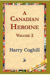 A Canadian Heroine, Volume 2