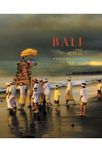 Bali: Art, Ritual, Performance