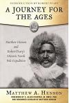 A Journey for the Ages: Matthew Henson and Robert Pearya's Historic North Pole Expedition