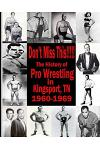 Don't Miss This: 1960s Pro Wrestling in Kingsport TN
