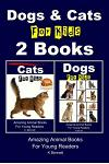 Dogs & Cats For Kids - 2 Books