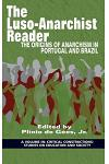 The Luso‐Anarchist Reader: The Origins of Anarchism in Portugal and Brazil(HC)