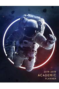 2018-2019 Academic Planner: Astronaut - Aug 2018 - July 2019 Weekly View -To Do Lists, Goal-Setting, Class Schedules + More - Galaxy Design