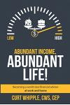 Abundant Income, Abundant Life: Becoming a world class financial advisor at work and home