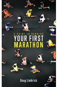A Guide to Running Your First Marathon