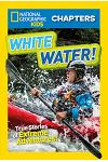 White Water!: True Stories of Extreme Adventures