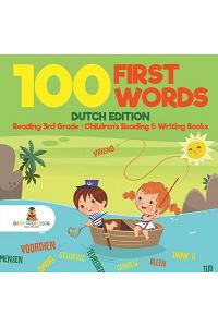 100 First Words - Dutch Edition - Reading 3rd Grade Children's Reading & Writing Books