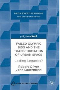 Failed Olympic Bids and the Transformation of Urban Space: Lasting Legacies?