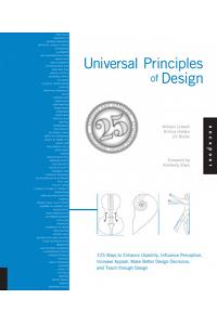 Universal Principles of Design, Revised and Updated: 125 Ways to Enhance Usability, Influence Perception, Increase Appeal, Make Better Design Decision