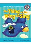 #5 the Thing on the Wing Can Sing: A Short Vowel Sounds Book with Consonant Digraphs