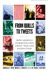 From Quills to Tweets: How America Communicates about War and Revolution