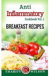 Anti-Inflammatory Cookbook Vol. 1 Breakfast Recipes