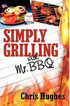 Simply Grilling with Mr. BBQ
