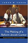 The Making of a Reform Jewish Cantor: Musical Authority, Cultural Investment [With CD (Audio)]