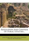 Regulation and Control of Public Utilities...