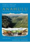 Anahulu: The Anthropology of History in the Kingdom of Hawaii, Volume 1: Historical Ethnography