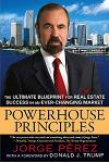 Powerhouse Principles: The Ultimate Blueprint for Real Estate Success in an Ever-Changing Market