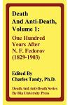 Death and Anti-Death, Volume 1: One Hundred Years After N. F. Fedorov (1829-1903)