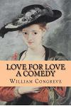 Love for Love - A Comedy